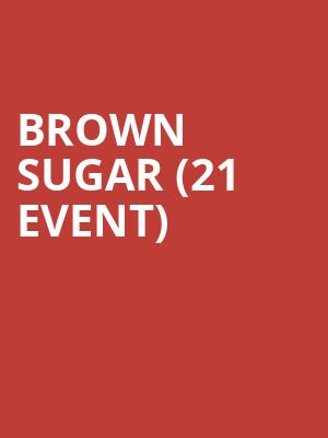 Brown Sugar (21+ Event) at Brighton Music Hall